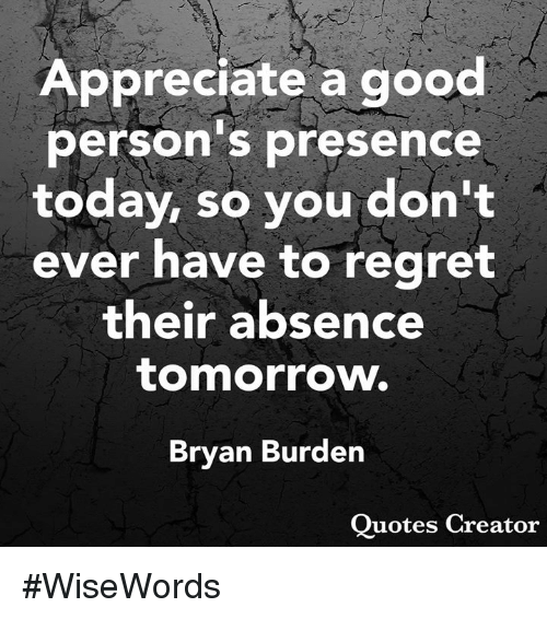 appreciate-a-good-persons-presence-today-so-you-dont-ever-29950243